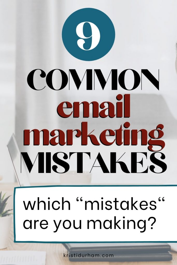 9 Common Email Marketing Mistakes text overlay on Pinterest image of woman typing.